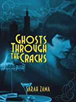 Ghosts Through the Cracks