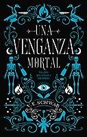 Una venganza mortal (Villanos, #2)