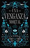 Una venganza mortal by V.E. Schwab