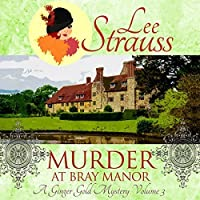 Murder at Bray Manor (Ginger Gold Mysteries #2)