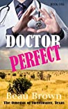 Doctor Perfect (The Omegas of Sweet Water, Texas, #4)