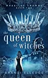 The Queen of Witches (Wheel of Crowns, #2)