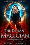 The Defiant Magician (Unstoppable Liv Beaufont, #3)