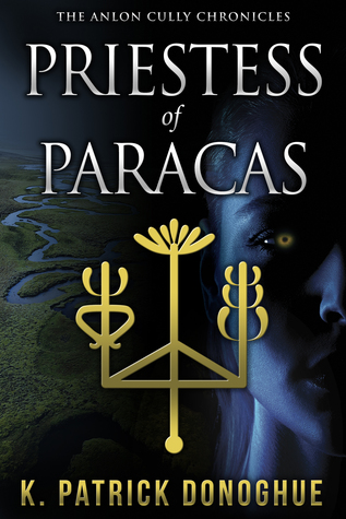 Priestess of Paracas (Anlon Cully Chronicles, #4)