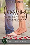 Crushing on My Brothers' Best Friend (Sweet Water High, #2)