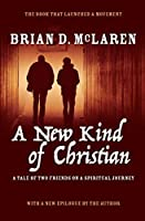 A New Kind of Christian: A Tale of Two Friends on a Spiritual Journey (New Kind of Christian Trilogy Book 1)