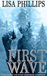 First Wave (Northwest Counter-Terrorism Taskforce #1)