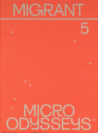 Micro Odysseys by Migrant Journal
