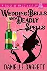 Wedding Bells and Deadly Spells (A Touch of Magic Mysteries #3)