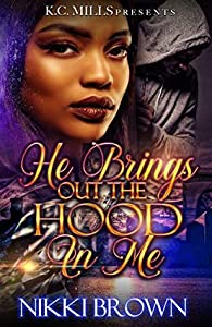 He Brings Out The Hood In Me