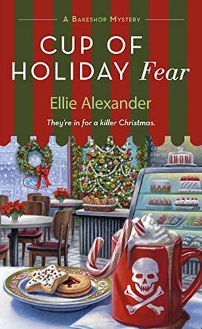 A Cup of Holiday Fear (A Bakeshop Mystery #10)