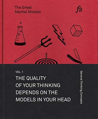 The Great Mental Models: General Thinking Concepts