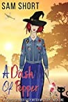 A Dash Of Pepper: A Pepper Grinder Cozy Witch Mystery - Book One (Pepper Grinder Cozy Witch Mystery Series 1)