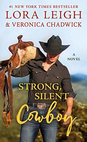 Strong, Silent Cowboy by Lora Leigh, Veronica Chadwick