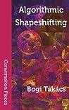 Algorithmic Shapeshifting: Poems