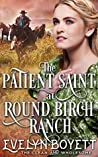 The Patient Saint At Round Birch Ranch