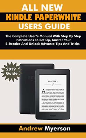 ALL NEW KINDLE PAPERWHITE USERS GUIDE: The Complete User