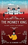 The Monkey King: A Journey to the West Retelling (Fairy Tale Academy, #4)