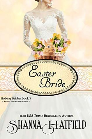 Easter Bride: A Sweet Romance (Holiday Brides Book 3)