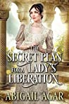 The Secret Plan for a Lady's Liberation