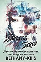 Scarless & Sacred (The Chicago War, #3)