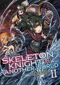Skeleton Knight in Another World, Light Novel Vol. 2 (Skeleton Knight in Another World [Light Novel], #2)