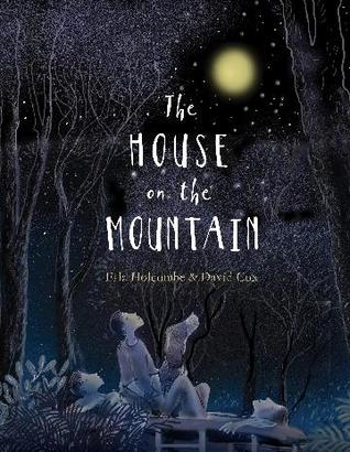 The House on the mountain by Ella Holcombe