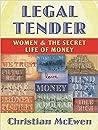 Legal Tender: Women & the Secret Life of Money