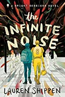 The Infinite Noise (The Bright Sessions, #1)