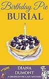 Birthday Pie Burial (The Drunken Pie Cafe Cozy Mystery Book 2)
