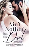 Ain't Nothin But The Devil (The Atwood Legacy, #1)