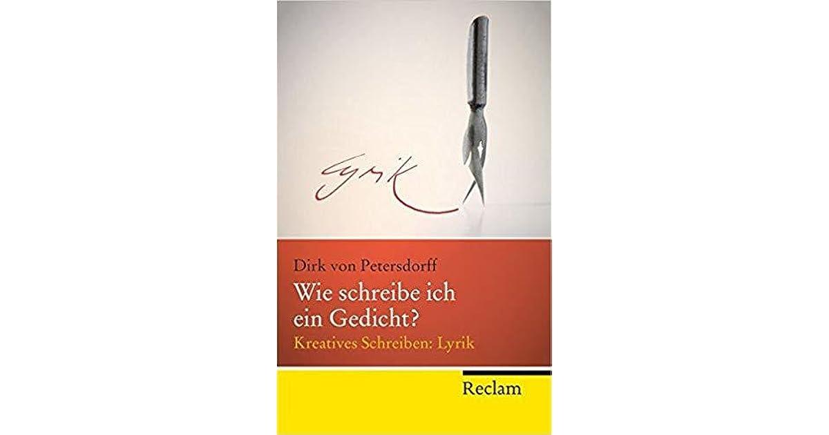 Wie Schreibe Ich Ein Gedicht By Dirk Von Petersdorff