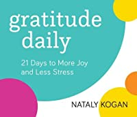 Gratitude Daily: 21 Days to More Joy and Less Stress