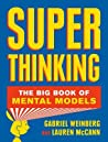 Super Thinking: The Big Book of Mental Models Cover