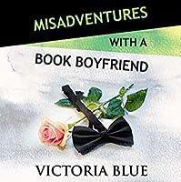 Misadventures with a Book Boyfriend (Misadventures, #19)