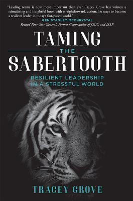 Taming The Sabertooth: Resilient Leadership In A Stressful World