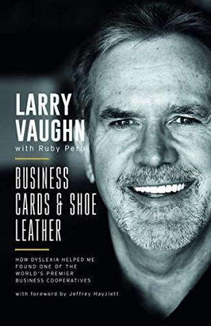 Business Cards and Shoe Leather: how dyslexia helped me found one of the world's premier business cooperatives