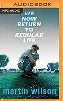 We Now Return to Regular Life