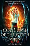 Cold Case of the Witch (School of Necessary Magic: Raine Campbell #5)