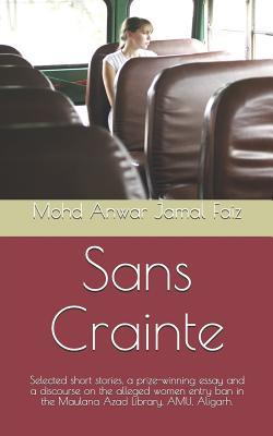 Sans Crainte: Selected Short Stories, a Prize-Winning Essay and a