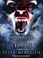 The Horror of the Shade (Trilogy of the Void #1)