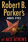 Robert B. Parker's Angel Eyes (Spenser, #47)