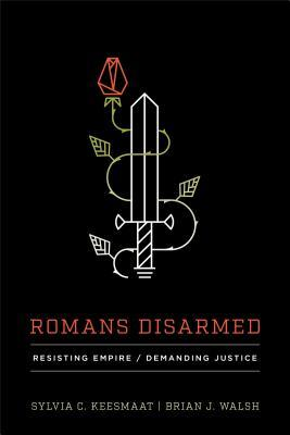Romans Disarmed by Sylvia C Keesmaat