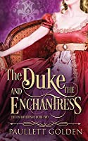 The Duke and the Enchantress
