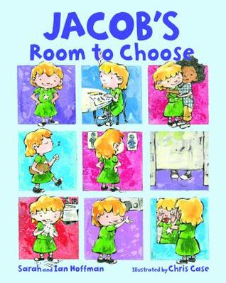 Jacob's Room to Choose by Sarah Hoffman