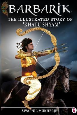 Barbarik: The Illustrated Story of Khatu Shyam Swapnil Mukherjee