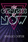 The Genesis of Now: Self Experiments with the Bible & the End of Religion (The Bible Beyond Belief Book 1)