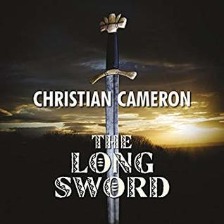 The Long Sword (Chivalry, #2) by Christian Cameron