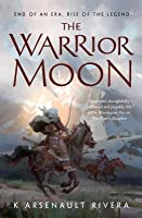 The Warrior Moon (Their Bright Ascendency #3)