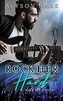 Rock Her Hard (Rock Her, #1)